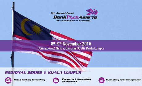 BankTech Asia – Regional Series @ Kuala Lumpur