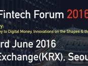 First Fintech Event in South Korea: World Fintech Forum 2016 Seoul – Future of Money
