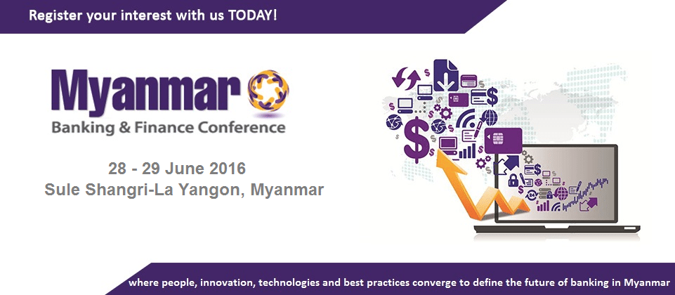 MYANMAR BANKING & FINANCE CONFERENCE (MBFC) 2016