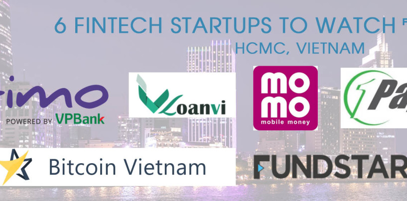 6 Fintech Startups From Ho Chi Minh City Vietnam to Watch
