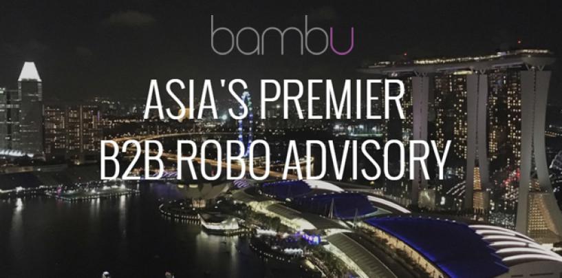 Singapore-Based Robo Advisor Bambu Raises US$400,000 Seed Round