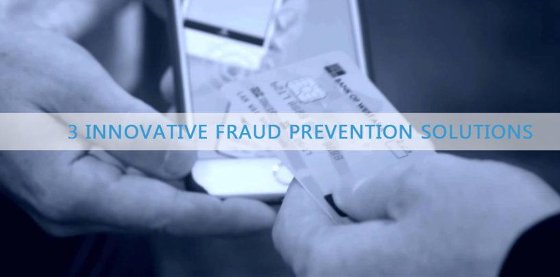 3 Innovative Fraud Prevention Solutions