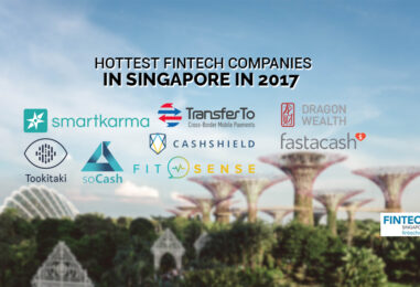 The Hottest Fintech Companies in Singapore in 2017