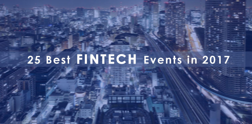 23 Fintech Events All Over The World in 2017 You Must Attend