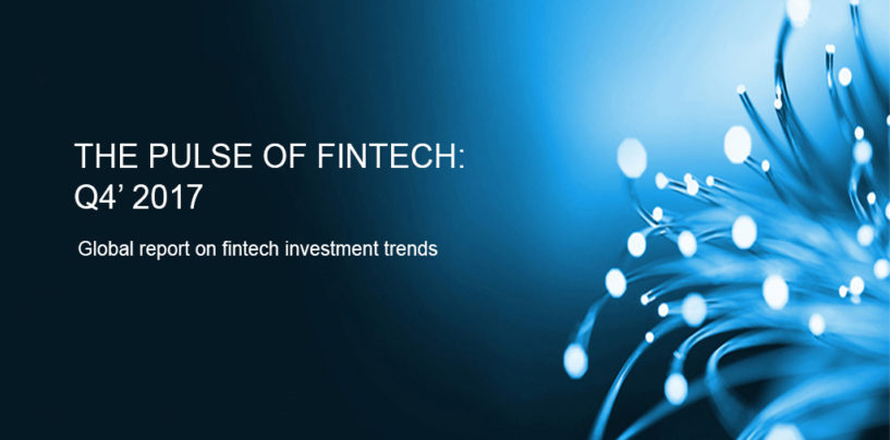 Global Fintech Funding tops US$31B for 2017 – fueled by US$8.7B in Q4