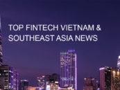Top Fintech Vietnam News from February 2018
