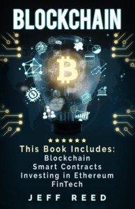 Blockchain- Blockchain, Smart Contracts, Investing in Ethereum, FinTech