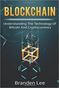 Blockchain- Understanding the Technology of Bitcoin and Cryptocurrency