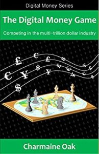 The Digital Money Game- Competing In The Multi-Trillion Dollar Payments Industry