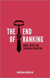 The End of Banking- Money, Credit, and the Digital Revolution