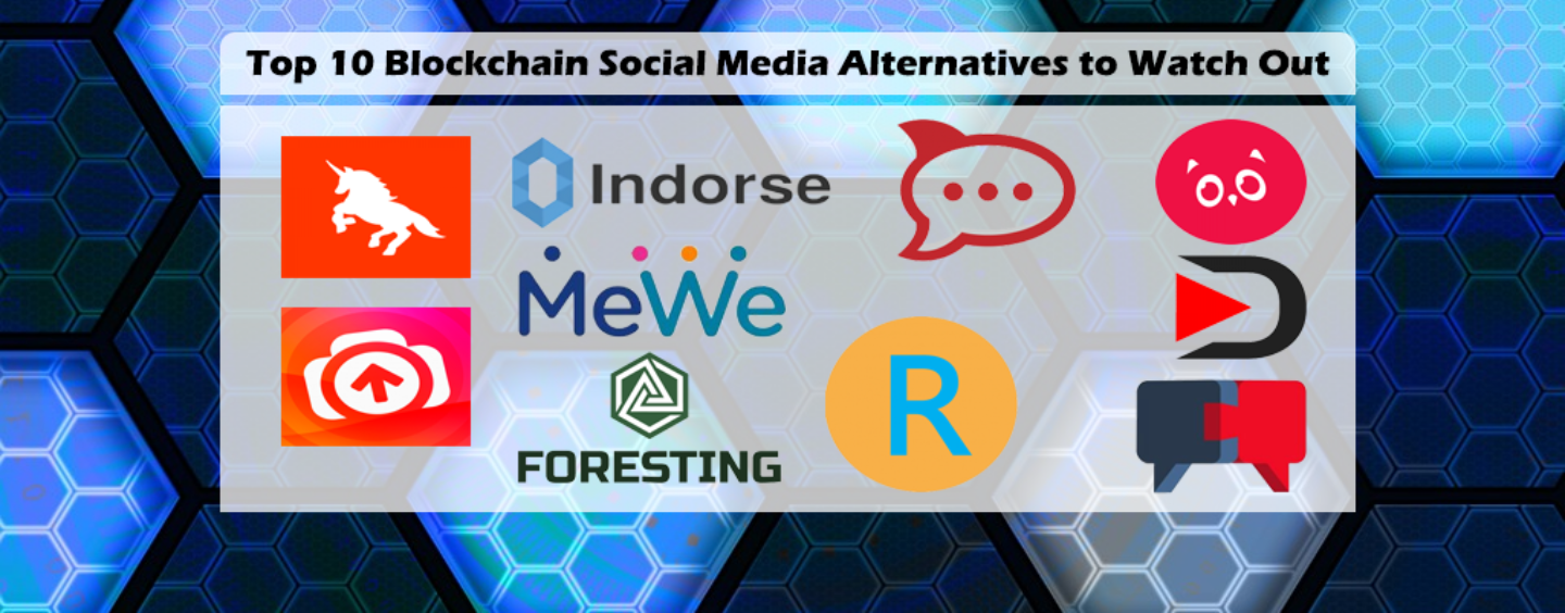 Top 10 Blockchain Social Media Alternatives to Watch Out For