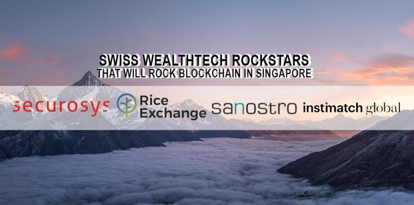 4 Swiss Wealthtech Rockstars That Will Rock Blockchain in Singapore