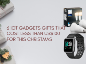 6 IoT Gadgets Gifts that Cost Less than US$100 for This Christmas