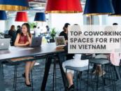 Top 5 Coworking Spaces for Fintechs in Vietnam