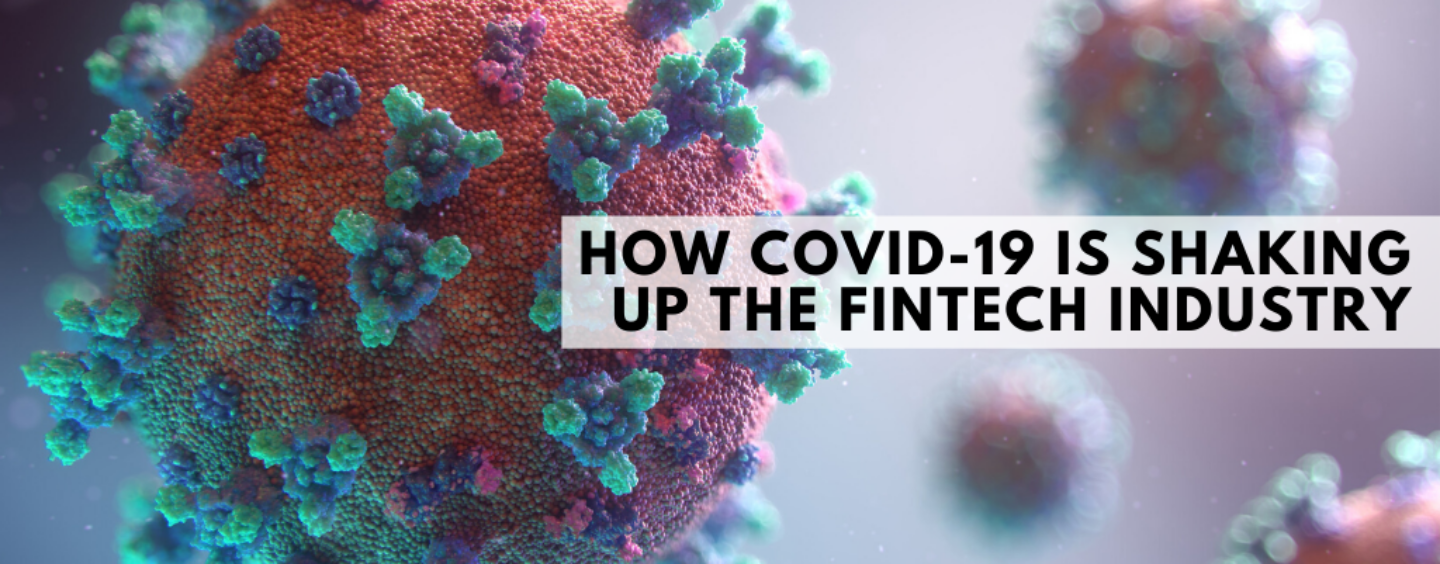 How COVID-19 Is Shaking up the Fintech Industry