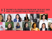 13 Amazing Women in Fintech From South East Asia You Can Invite for a Webinar Panel