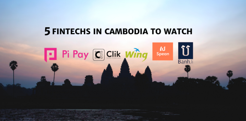 5 Fintechs in Cambodia to Watch