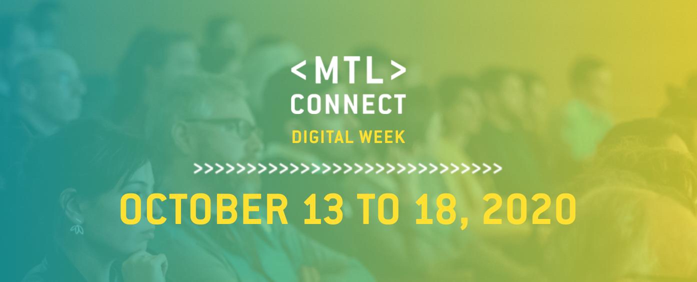 MTL Connect Digital Week 2020
