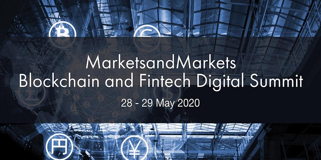 MarketsandMarkets Blockchain and Fintech Digital Summit