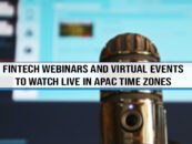 15 Upcoming Fintech Webinars and Virtual Events to Watch Live in APAC Time Zones