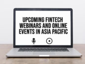 24 Upcoming Fintech Webinars and Online Events in Asia Pacific