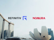Nomura Taps Refinitiv's Wealth Management Platform for Its Singapore Fund Managers