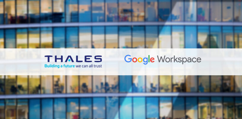 Thales Enables Organisations to Enhance Their Google Workspace's Privacy Capabilities