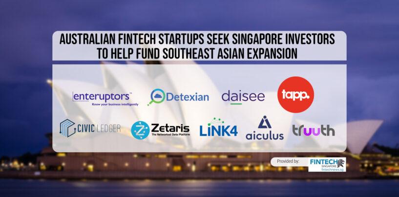 Australian Fintech Startups Seek Singapore Investors to Help Fund SE Asian Expansion